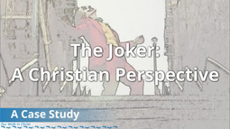 The Joker: A Christian Response