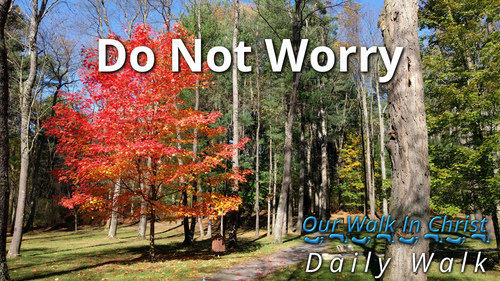 Do Not Worry | Daily Walk 23