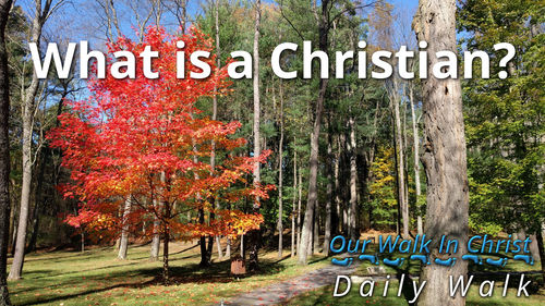 What is a Christian? | Daily Walk 57