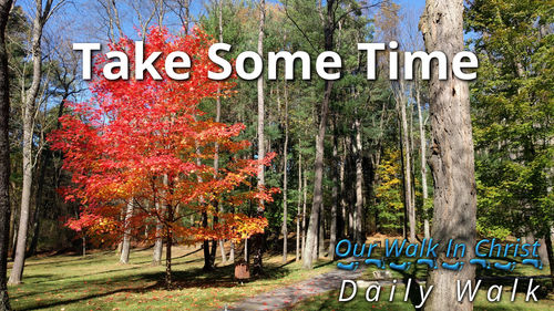 Take Some Time | Daily Walk 65
